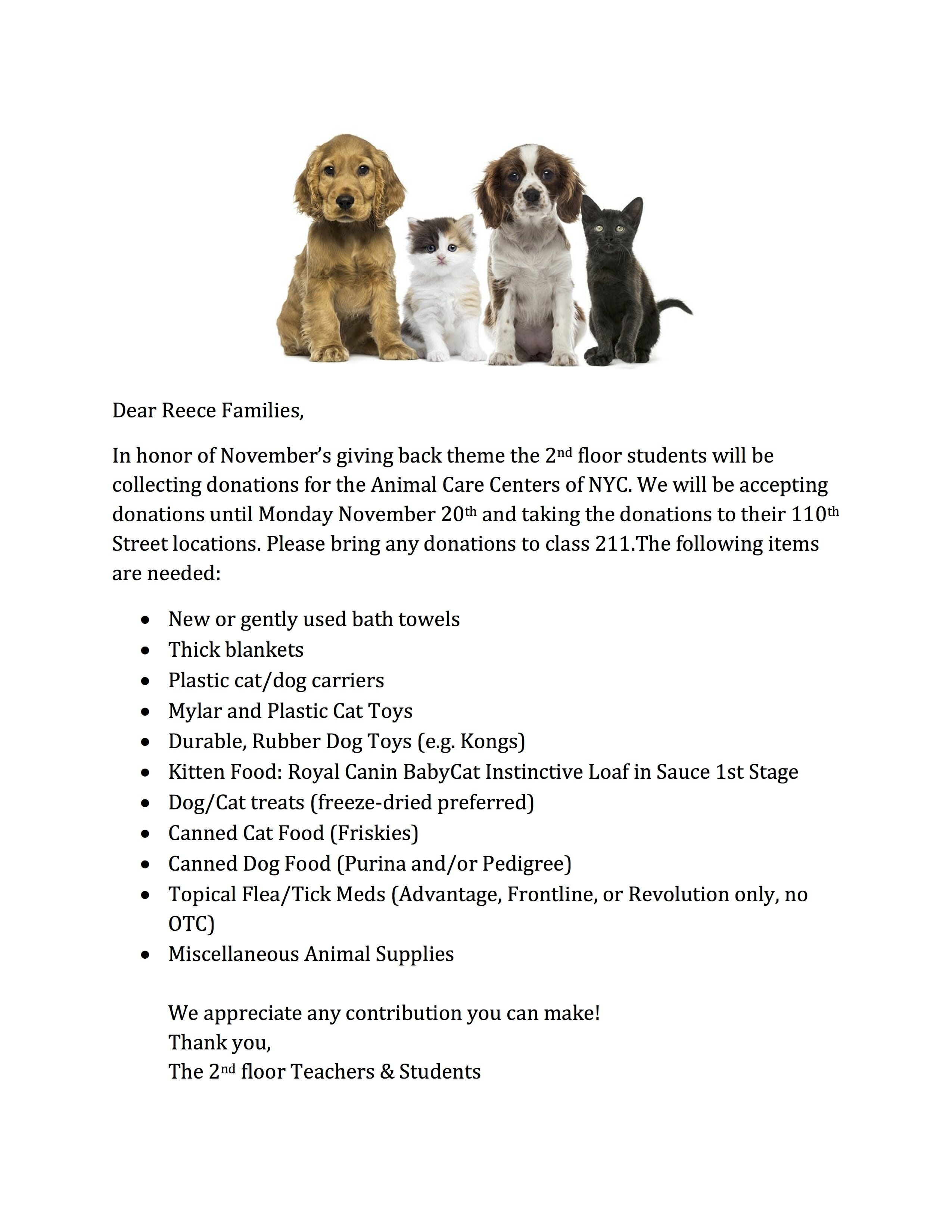 In honor of November's giving back theme the 2nd floor students will be collecting donations for the Animal Care Centers of NYC. We will be accepting donations until Monday November 20th and taking the donations to their 110th Street locations. Please bring any donations to class 211.